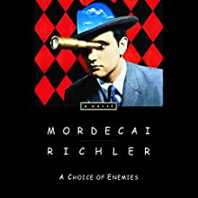 A Choice of Enemies (       UNABRIDGED) by Mordecai Richler Narrated by Emmanuel Kabongo