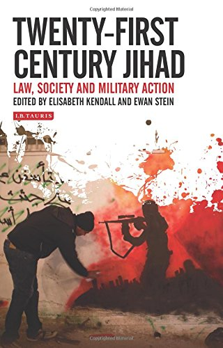 Twenty-First Century Jihad: Law, Society and Military Action (Library of Modern Religion)