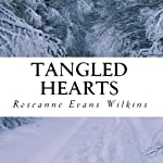 Tangled Hearts: An LDS Novel, Book 1 | Roseanne Evans Wilkins