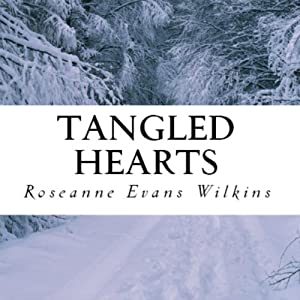 Tangled Hearts: An LDS Novel, Book 1 | [Roseanne Evans Wilkins]