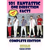 101 Fantastic One Direction Facts: Complete Edition
