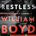 Restless (       UNABRIDGED) by William Boyd Narrated by Rosamund Pike