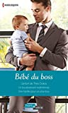 B�b� du boss : L'enfant de Th�o Diakos - Un bouleversant malentendu - Une famille pour un play-boy (HORS SERIE)
