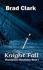 Knight Fall (The Champion Chronicles Book 1)