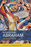 img - for Interpreting Abraham: Journeys to Moriah book / textbook / text book
