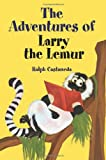 Ralph Castaneda The Adventures of Larry the Lemur