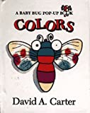 Colors (Baby Bug Pop-Up Books) (0671868756) by Carter, David A.