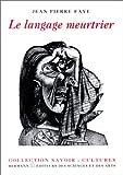 echange, troc Jean-Pierre Faye - Le langage meurtrier