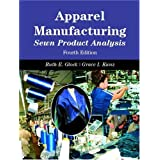 Apparel Manufacturing: Sewn Product Analysis, 4th Edition ~ Ruth E. Glock