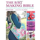 The Bag Making Bible: The Complete Guide to Sewing and Customizing Your Own Unique Bagsby Lisa Lam