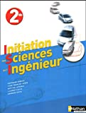 echange, troc Bertrand Denudt, J-F Gosse, M Lepercq, L Puech, B Sevin - Initiation aux Sciences de l'Ingénieur 2e