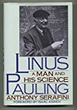 img - for Linus Pauling: A Man and His Science book / textbook / text book