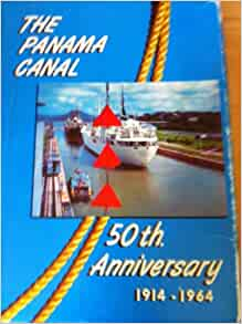 The Panama Canal: 50th Anniversary 1914-1964: Frank A