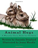 img - for Animal Hugs: A Waverley Story Book for Children book / textbook / text book