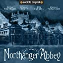 Northanger Abbey: An Audible Original Drama Performance by Jane Austen, Anna Lea - adaptation Narrated by Emma Thompson, Douglas Booth, Eleanor Tomlinson, Ella Purnell, Jeremy Irvine, Lily Cole