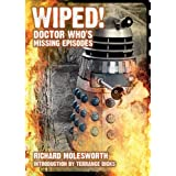 Wiped! Doctor Who's Missing Episodesby Richard Molesworth