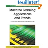 Handbook of Research on Machine Learning Applications and Trends: Algorithms, Methods and Techniques