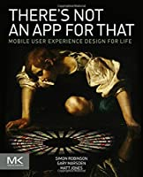 There's Not an App for That: Mobile User Experience Design for Life Front Cover