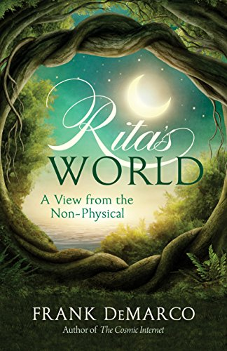 Rita's World: A View from the Non-Physical, by Frank DeMarco
