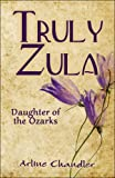 img - for Truly Zula: Daughter of the Ozarks book / textbook / text book