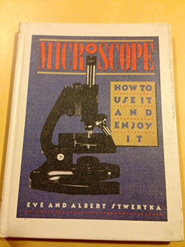 Microscope: How To Use It And Enjoy It
