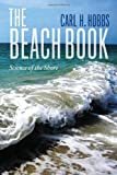 img - for The Beach Book: Science of the Shore by Hobbs Carl (2012-06-12) Paperback book / textbook / text book