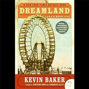 Dreamland | [Kevin Baker]