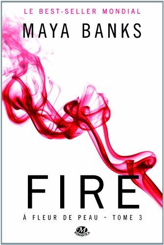 A FLEUR DE PEAU T3 FIRE de Maya Banks 5192qtAWlML._