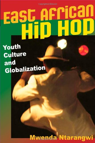 East African Hip Hop: Youth Culture and Globalization...