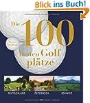 Die 100 besten Golfpl�tze. Deutschlan...