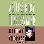 Ageless Body, Timeless Mind | Deepak Chopra
