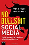No Bullshit Social Media: The All - Busi...
