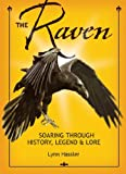 The Raven: Soaring Through History, Legend & Lore