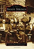 img - for Sandy Springs (Images of America) book / textbook / text book