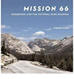 img - for [(Mission 66: Modernism and the National Park Dilemma )] [Author: Ethan Carr] [Jul-2007] book / textbook / text book