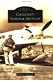 Cleveland's National Air Races (OH) (Images of America)