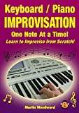 img - for Keyboard / Piano Improvisation One Note At a Time! - Learn to Improvise From Scratch! book / textbook / text book