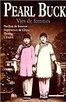 Vies de femmes : Pavillon de femmes - Impératrice de Chine - Pivoine - L'Exilée