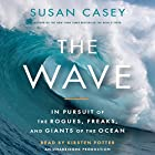 The Wave: In Pursuit of the Rogues, Freaks and Giants of the Ocean Hörbuch von Susan Casey Gesprochen von: Kirsten Potter