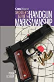 img - for Gun Digest Shooter's Guide to Handgun Marksmanship book / textbook / text book