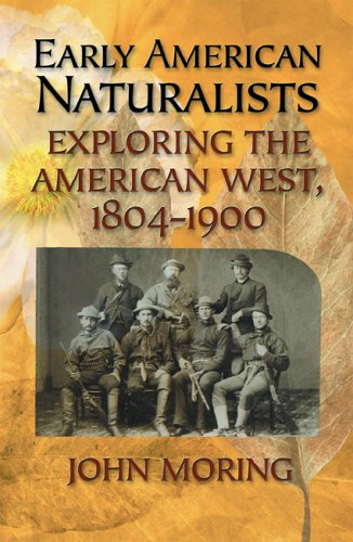 Early American Naturalists: Exploring the American West,...