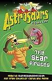Steve Cole Astrosaurs 10: The Star Pirates