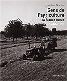 echange, troc Jean-Luc Mayaud - Gens de l'agriculture : La France rurale 1940-2005