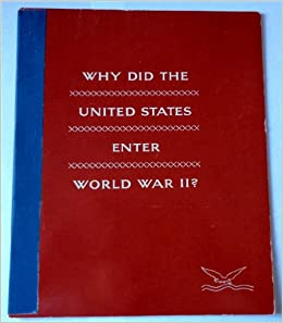 Why did the US enter World War II late? Essay