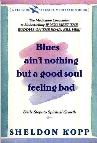 Sheldon Kopp - Blues Ain't Nothing But a Good Soul Feeling Bad