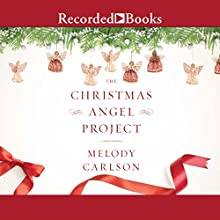 The Christmas Angel Project Audiobook by Melody Carlson Narrated by Linda Stephens