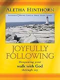 img - for Joyfully Following: Deepening Your Walk With God Through Joy book / textbook / text book
