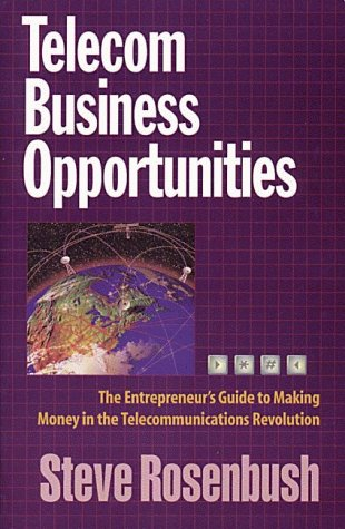 telecom-business-opportunities-the-entrepreneurs-guide-to-making-money-in-the-telecommunications-rev