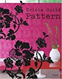 img - for Tricia Guild Pattern: Using Pattern to Create Sophisticated, Show-stopping Interiors book / textbook / text book