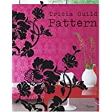 Tricia Guild Pattern: Using Pattern to Create Sophisticated, Show-stopping Interiors ~ Tricia Guild